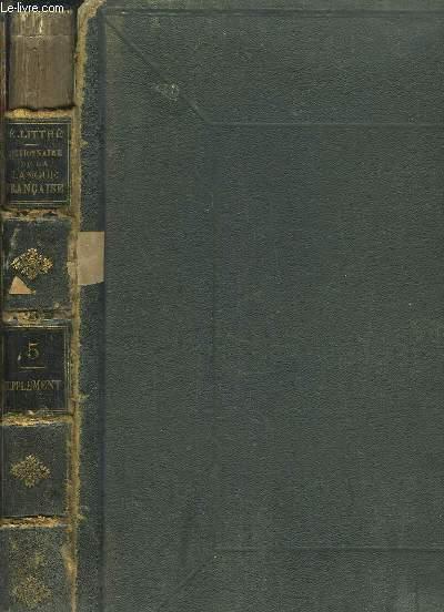 Dictionnaire de la Langue Française. Supplément. Suivi d'un dictionnaire étymologique de tous les mots d'origine orientale, par Marcel Devic.