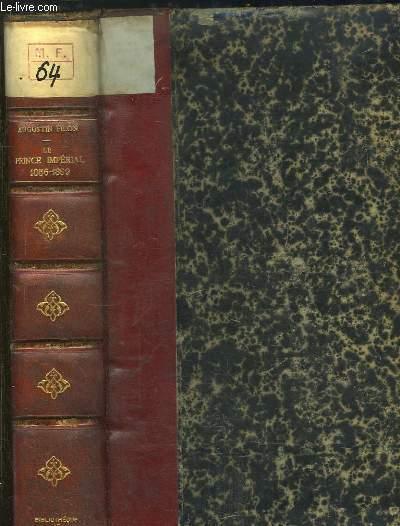 Le Prince Impérial. Souvenirs et Documents 1856 - 1879