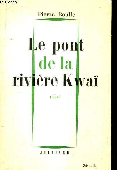 Le pont de la Rivière Kwaï. Roman