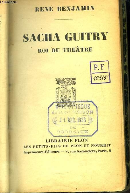 Sacha Guitry. Roi du Théâtre.