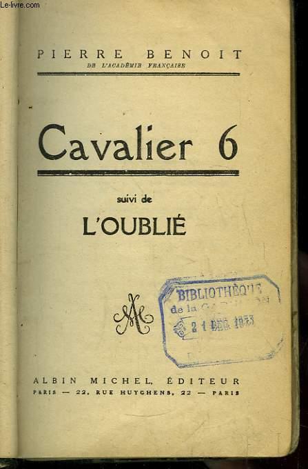 Cavalier 6. Suivie de l'Oublié.