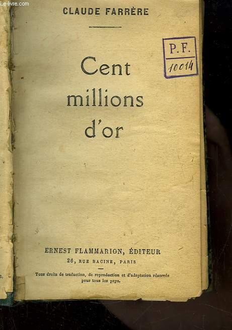 Cent millions d'or.
