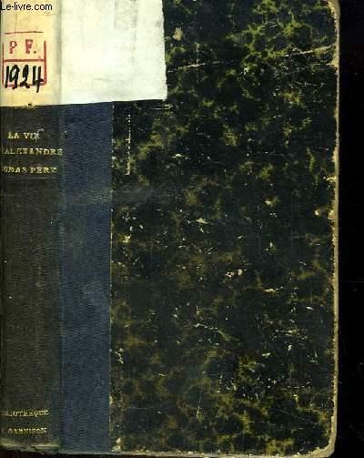 La Vie d'Alexandre Dumas Père.