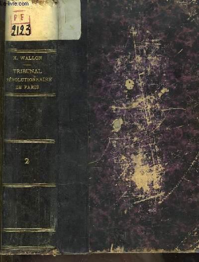 Histoire du Tribunal Révolutionnaire de Paris, avec le journal de ses actes. TOME 2