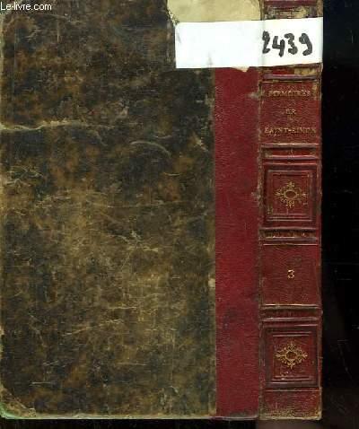 Mémoires, complets et authentiques, du Duc de Saint-Simon sur le siècle de Louis XIV et La Régence. TOME 3