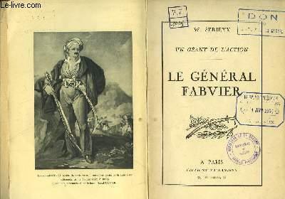 Le Général Fabvier. Un géant de l'Action.