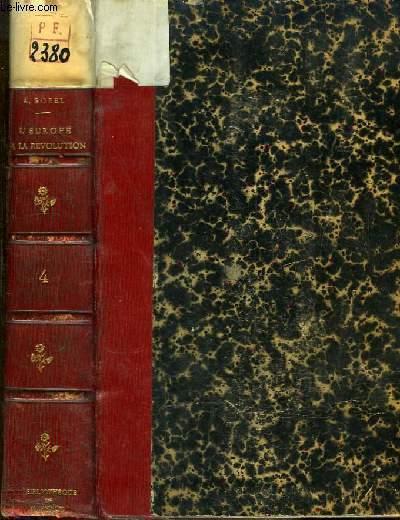 L'Europe et la Révolution Française. TOME 4 : Les Limites Naturelles 1794 - 1795