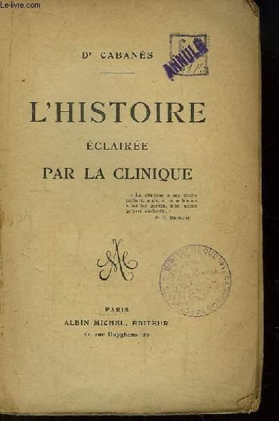 L'Histoire éclairée par la Clinique.