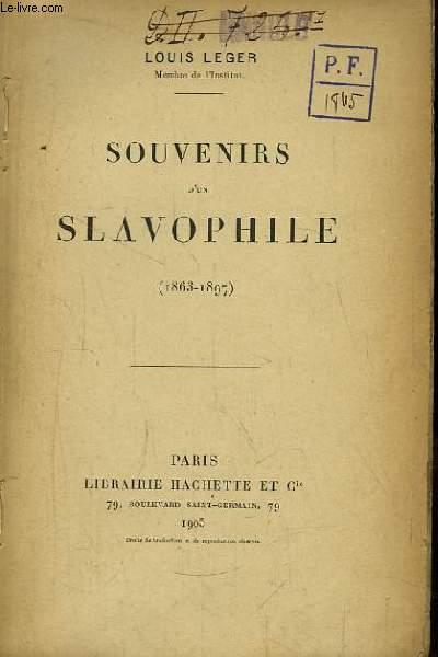 Souvenirs d'un Slavophile 1863 - 1897