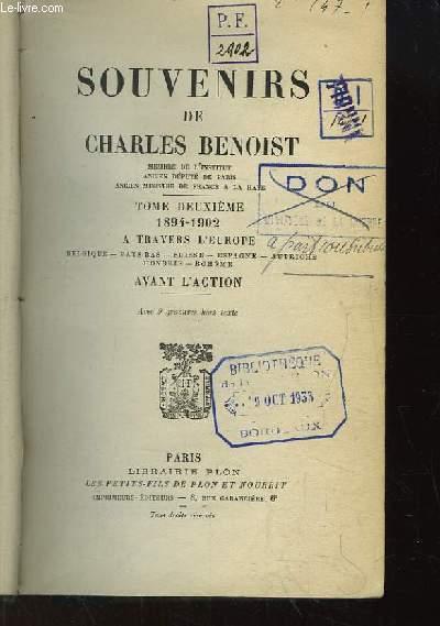Souvenirs de Charles Benoist. TOME 2 1894 - 1902. A travers l'Europe, Belgique, Pays-Bas, Suisse, Espagne, Autriche, Hongrie, Bohême. Avant l'Action.
