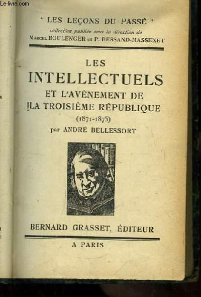 Les Intellectuels et l'Avènement de la Troisième République (1871 - 1875)