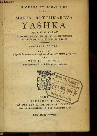 Yashka. Ma vie de soldat. Souvenirs de la Guerre, de la Révolution de la Terreur en Russie (1914 - 1918)