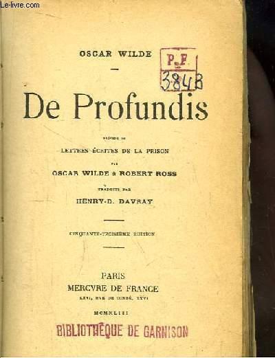 De Profundis. Précédé de Lettres écrites de la Prison par Oscar Wilde à Robert Ross.