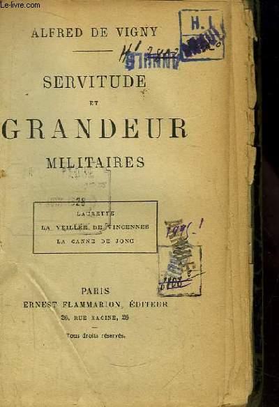 Servitude et Grandeur Militaire. Laurette, La Veillée de Vincennes, La Canne de Jonc.