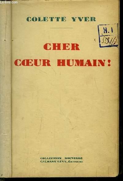Cher Coeur Humain !