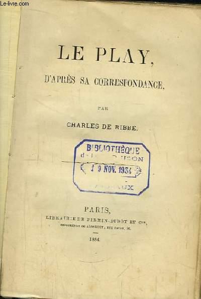 Le Play, d'après sa correspondance.