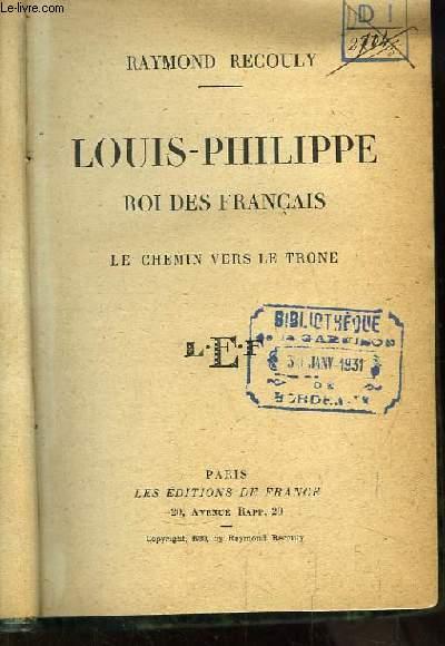 Louis-Philippe, Roi des Français. Le Chemin vers le trone.