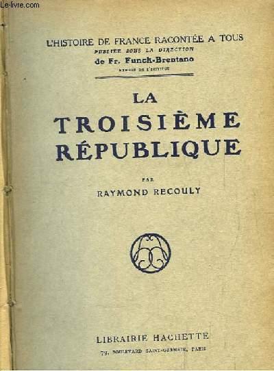 La Troisième République.
