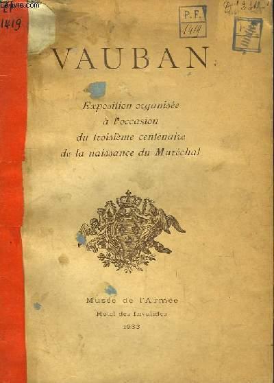 Vauban Exposition organisée à l'occasion du troisième centenaire de la naissance du Maréchal.