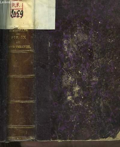 Pie IX et Victor-Emmanuel. Histoire contemporaine de l'Italie 1846 - 1878.