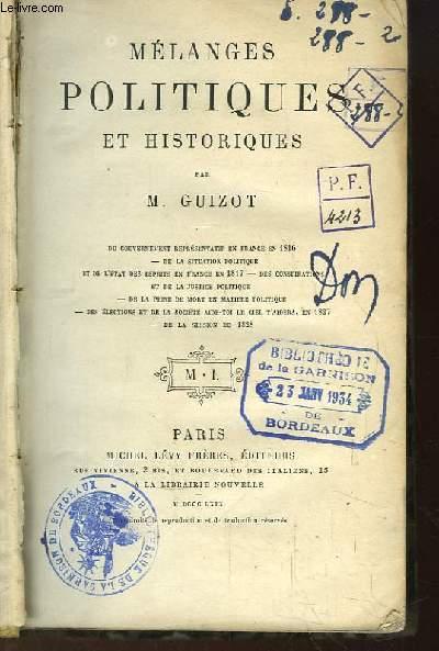 Mélanges politiques et historiques. Du gouvernement représentatif en France en 1816 - De la Peine de Mort en politique - De la session de 1828 ...