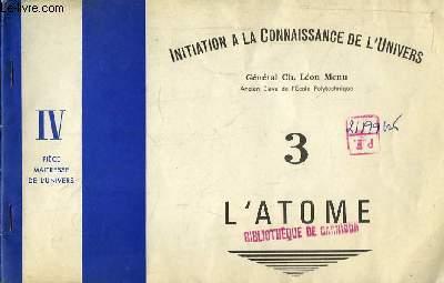 Initiation à la Connaissance de l'Univers N°3 : L'Atome, IVème partie : Pièce Maitresse de l'univers.