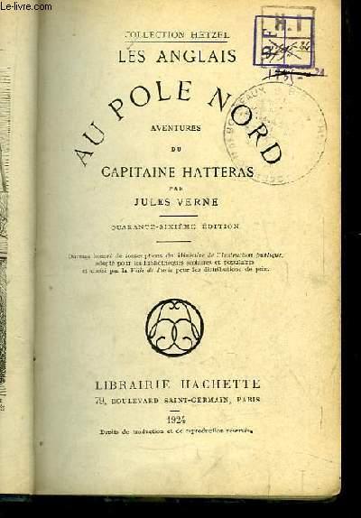 Au Pôle Nord. Aventures du Capitaine Hatteras. Les Anglais.