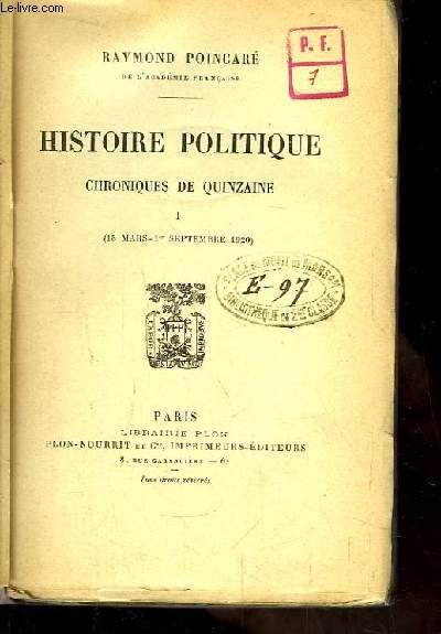 Histoire Politique. Chroniques de Quinzaine. TOME 1 : 15 mars - 1er septembre 1920