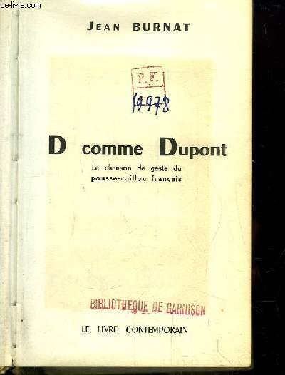 D comme Dupont. La chanson de geste du pousse-caillou français.