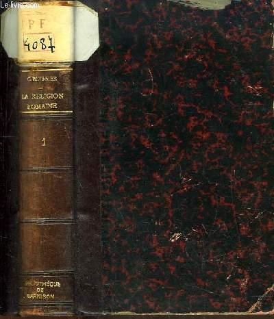 La Religion Romaine d'Auguste aux Antonis. TOME 1er