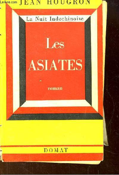 Les Asiates. La Nuit Indochinoise.