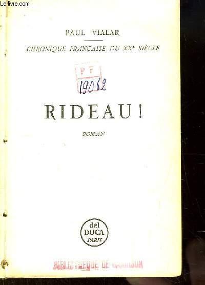 Rideau ! Chronique Française du XXe siècle. Roman.