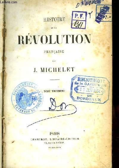 Histoire de la Révolution Française. TOME 3