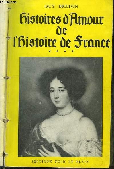 Histoires d'Amour de l'Histoire de France. TOME 4