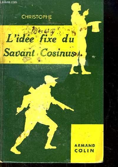 L'idée fixe du Savant Cosinus.