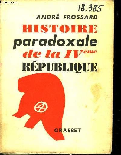 Histoire paradoxale de la IVème République.