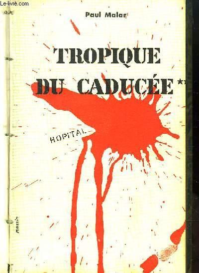 Tropique du Caducée. TOME 3