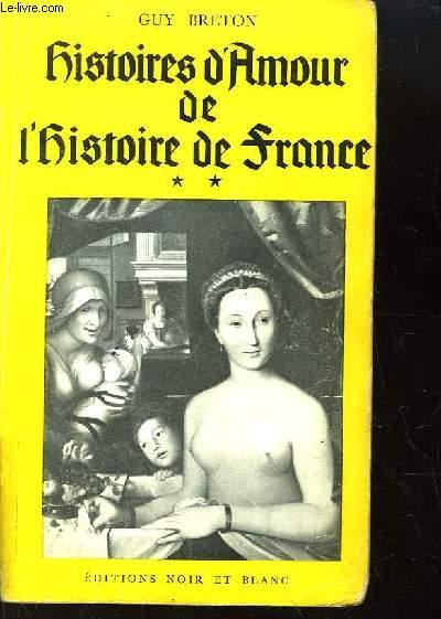 Histoires d'Amour de l'Histoire de France. TOME 2