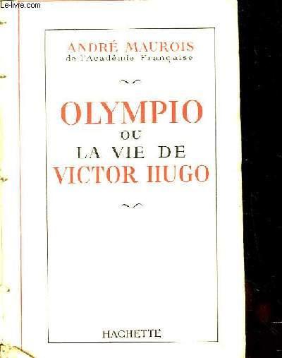 Olympio ou la vie de Victor Hugo.