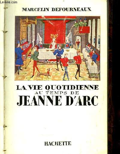 La vie quotidenne au temps de jeanne d arc.