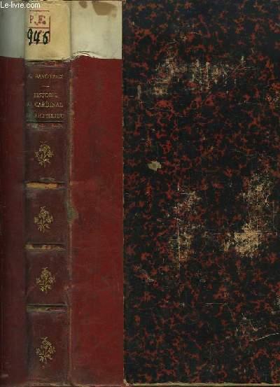 Histoire du Cardinal de Richelieu. TOME II, 1ère partie : Le chemin du pouvoir - Le premier ministère (1614 - 1617)