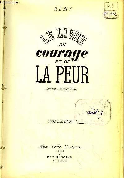 Le Livre du Courage et de la Peur. Juin 1942 - Novembre 1943. EN 2 TOMES