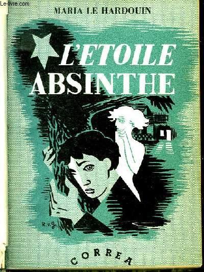 L'Etoile Absinthe. Roman