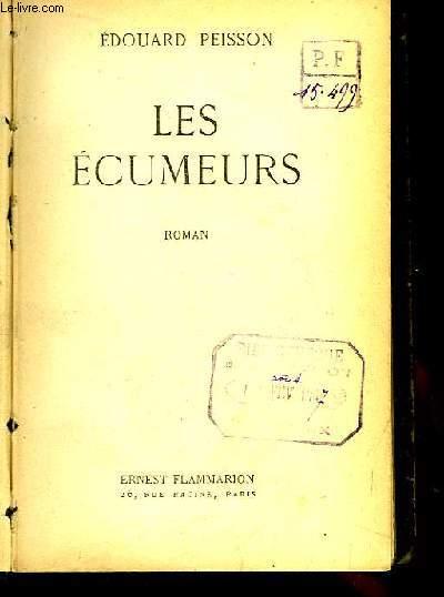 Les Ecumeurs. Roman.