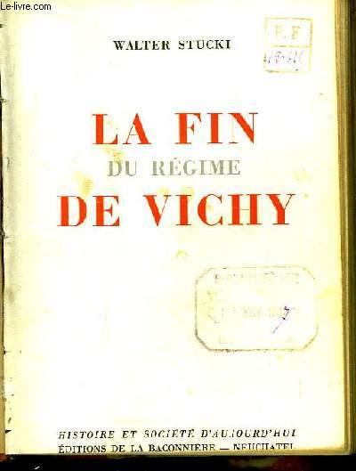 La Fin du Régime de Vichy.