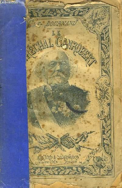 Le Maréchal Canrobert.