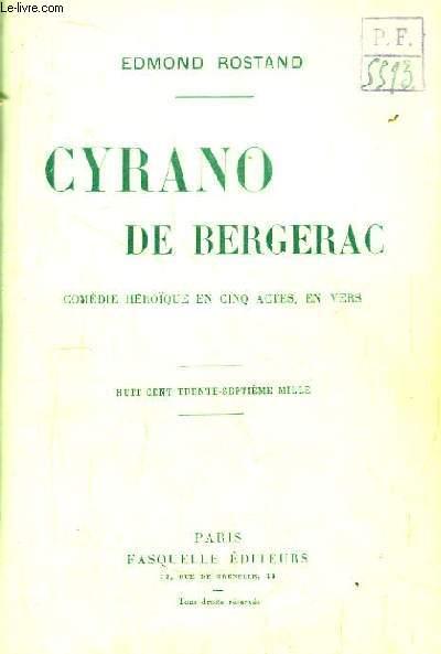 Cyrano de Bergerac. Comédie héroïque en 5 actes, en vers.