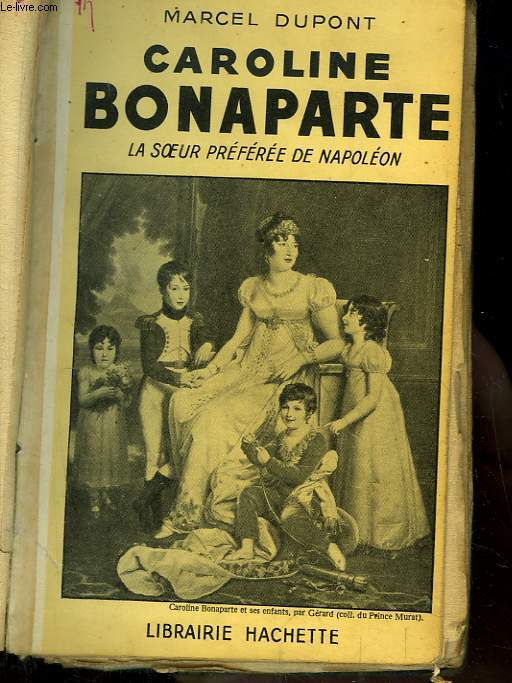 Caroline Bonaparte. La soeur préférée de Napoléon.