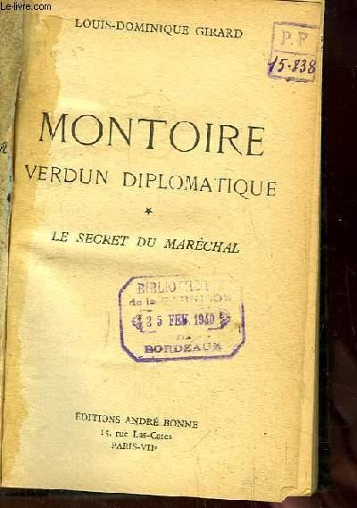 Montoire. Verdun diplomatique. TOME 1 : Le Secret du Maréchal.