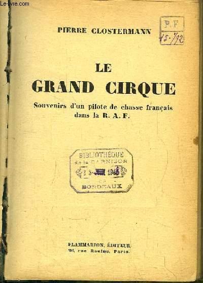 Le Grand Cirque. Souvenirs d'un pilote de chasse français dans la R.A.F.